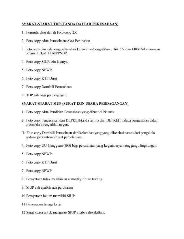 SYARAT-STARAT TDP (TANDA DAFTAR PERUSAHAAN)1. Formulir diisi dan di Foto copy 2X2. Foto copy Akta Perusahaan/Akta Perubaha...