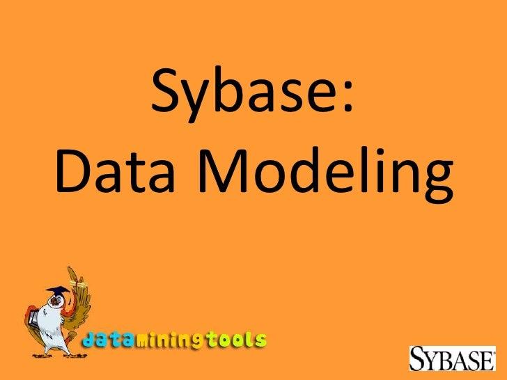Sybase:Data Modeling<br />