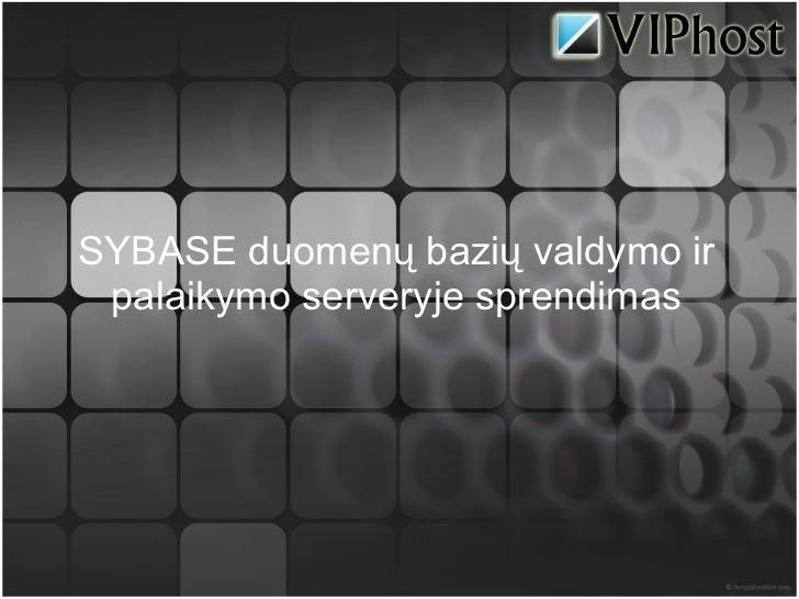SYBASE duomenų bazių valdymo ir palaikymo serveryje sprendimas