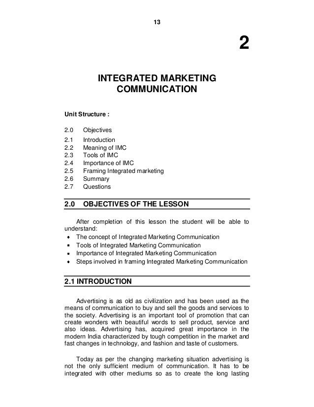13 2 INTEGRATED MARKETING COMMUNICATION Unit Structure : 2.0 Objectives 2.1 Introduction 2.2 Meaning of IMC 2.3 Tools of I...