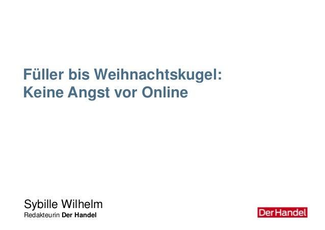 Füller bis Weihnachtskugel: Keine Angst vor Online Sybille Wilhelm Redakteurin Der Handel