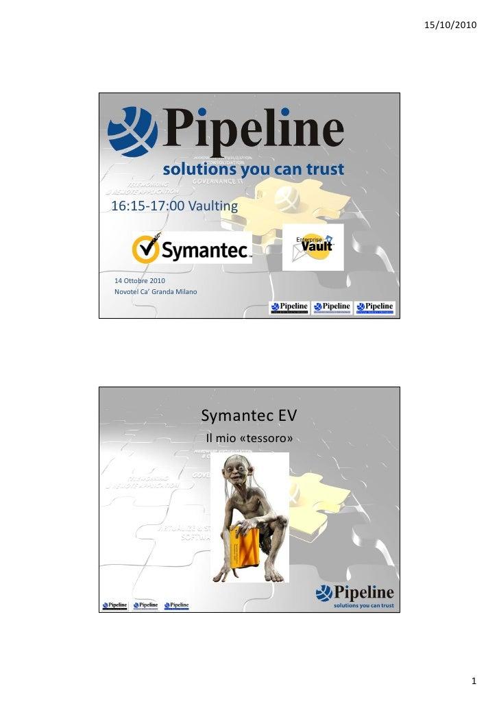 15/10/2010     16:15‐17:00Vaulting    14Ottobre2010 Novotel Ca'Granda Milano                                 Symantec...