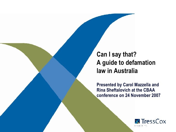 Can I say that? A guide to defamation law in Australia Presented by Carol Mazzella and Rina Sheftalovich at the CBAA confe...