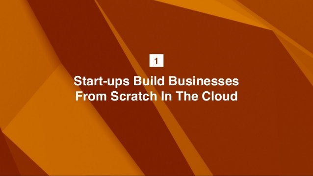 Start-ups Build Businesses From Scratch In The Cloud 1