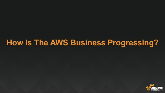 How Is The AWS Business Progressing?