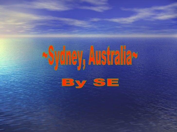 ~Sydney, Australia~ By SE