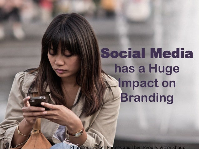 Social Media has a Huge Impact on Branding
