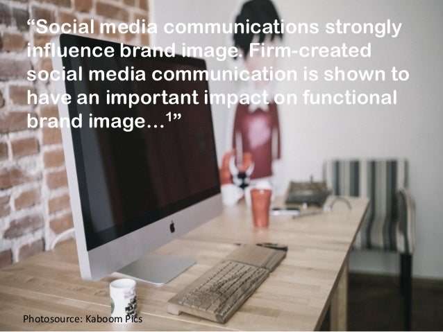 """""""Social media communications strongly influence brand image. Firm-created social media communication is shown to have an i..."""