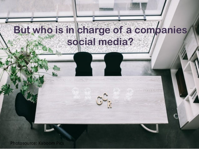 But who is in charge of a companies social media? Photosource:  Kaboom  Pics
