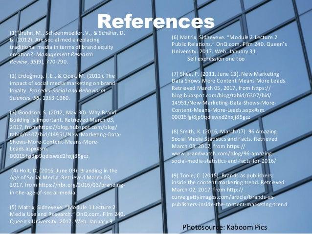 References(1)  Bruhn,  M.,  Schoenmueller,  V.,  &  Schäfer,  D.   B.  (2012).  Are  social  media...