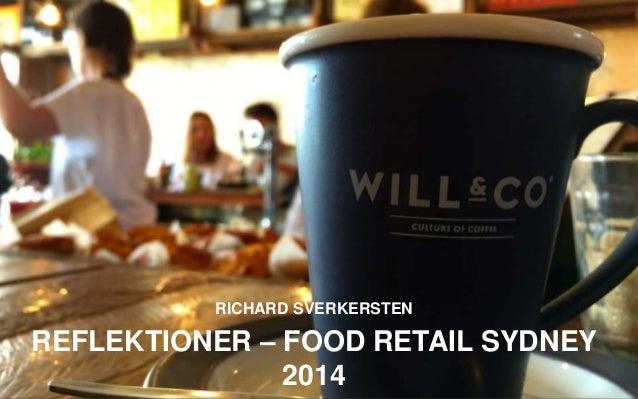 RICHARD SVERKERSTEN  REFLEKTIONER – FOOD RETAIL SYDNEY  2014