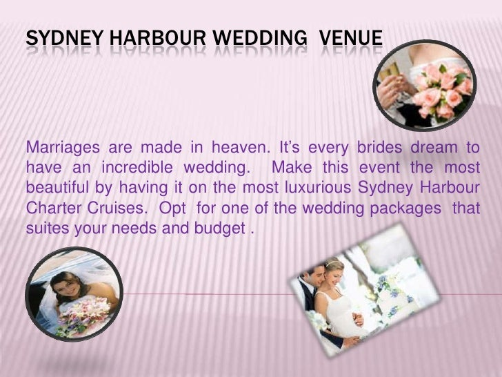 SYDNEY HARBOUR WEDDING VENUEMarriages are made in heaven. It's every brides dream tohave an incredible wedding. Make this ...