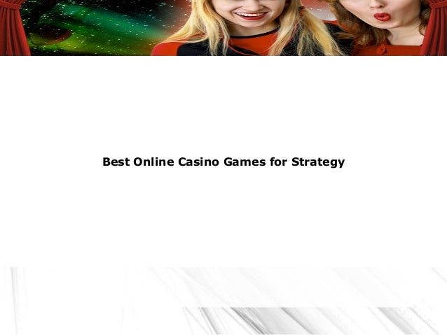 Best Online Casino Games for Strategy