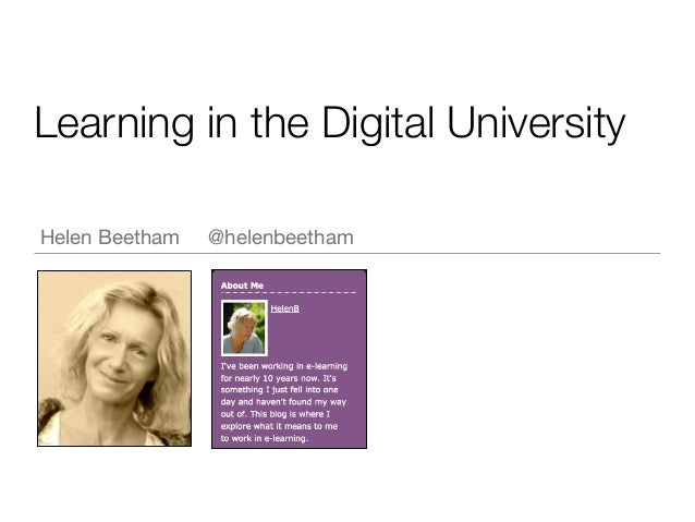 Learning in the Digital University Helen Beetham  @helenbeetham