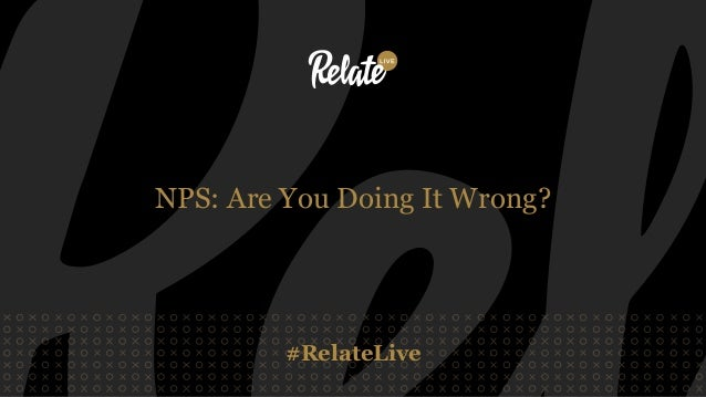 #RelateLive NPS: Are You Doing It Wrong?