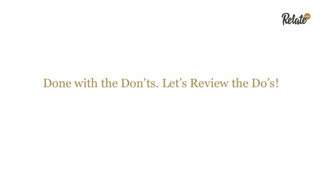 Done with the Don'ts. Let's Review the Do's!