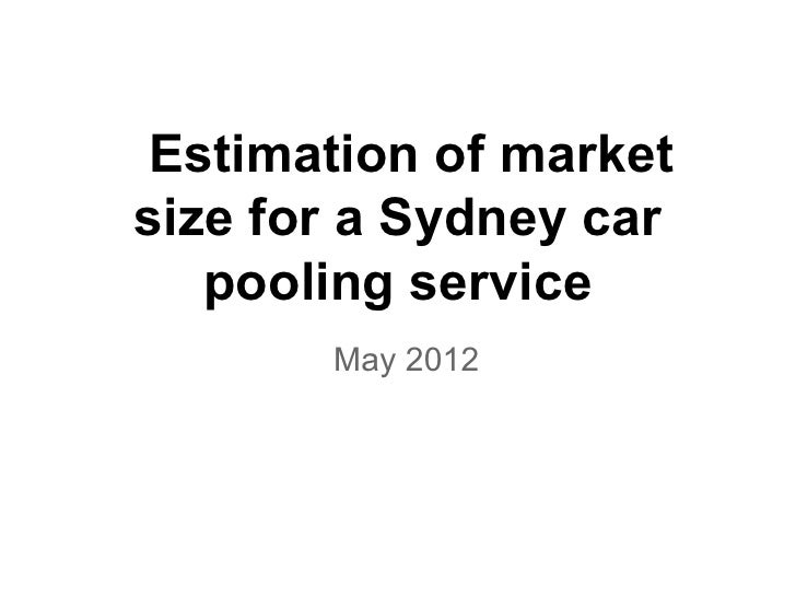 Estimation of marketsize for a Sydney car   pooling service       May 2012