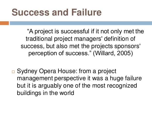 """project management project failures sydney opera house Sydney opera house:project success orfailureby success and failure""""a project is successful if it not only met in numbersproject management."""
