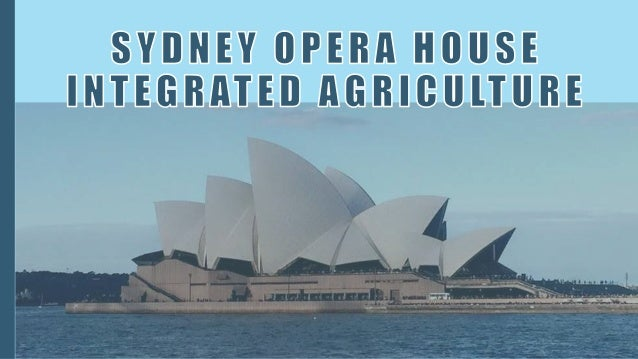 SOME IDEAS FOR GROWING FOOD ON THE SYDNEY OPERA HOUSE