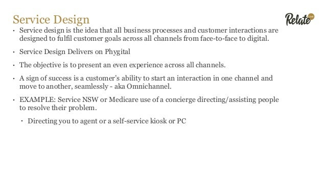 Service Design • Service design is the idea that all business processes and customer interactions are designed to fulfil c...