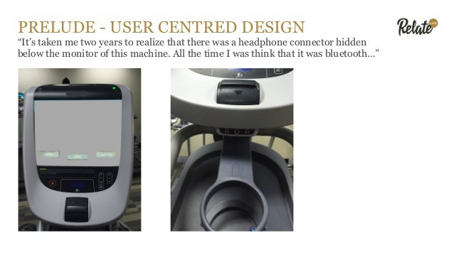 """PRELUDE - USER CENTRED DESIGN """"It's taken me two years to realize that there was a headphone connector hidden below the mo..."""