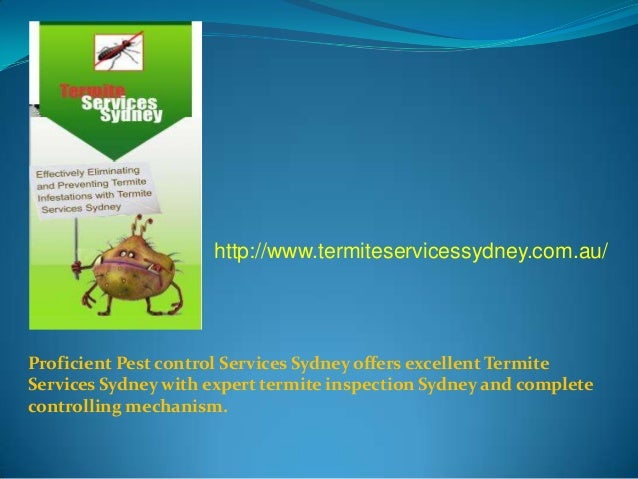 http://www.termiteservicessydney.com.au/  Proficient Pest control Services Sydney offers excellent Termite Services Sydney...