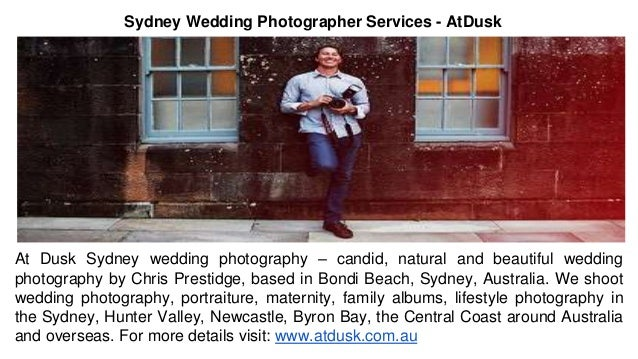 Sydney Wedding Photographer Services - AtDusk At Dusk Sydney wedding photography – candid, natural and beautiful wedding p...