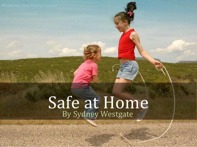 Safe at HomeBy Sydney WestgatePhoto by Jose Maria Cuellar