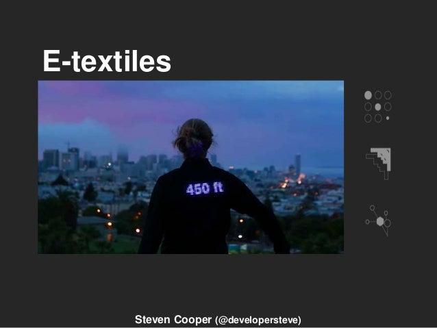 E-textiles Steven Cooper (@developersteve)