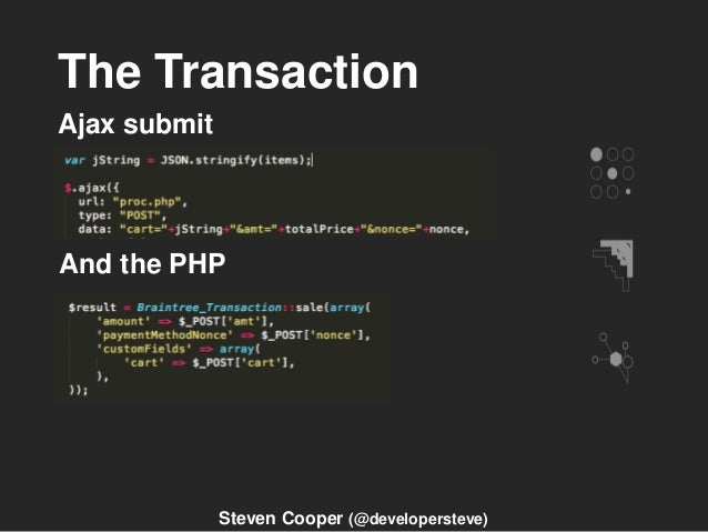 The Transaction Ajax submit And the PHP Steven Cooper (@developersteve)