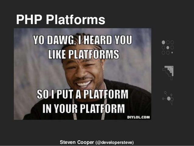 PHP Platforms Steven Cooper (@developersteve)