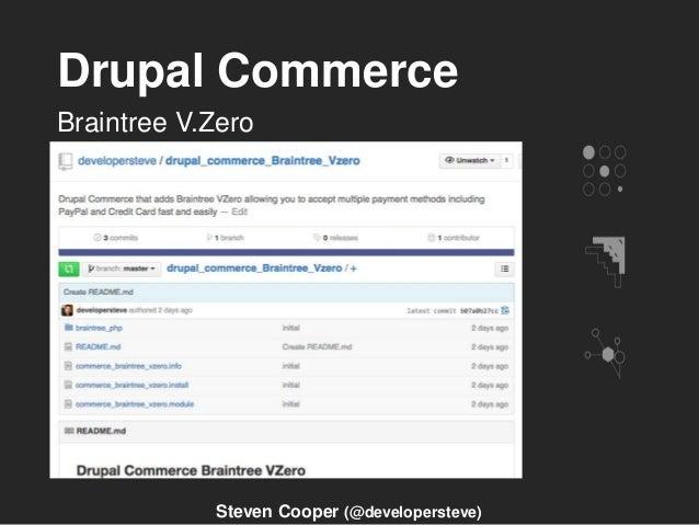 Drupal Commerce Braintree V.Zero Steven Cooper (@developersteve)