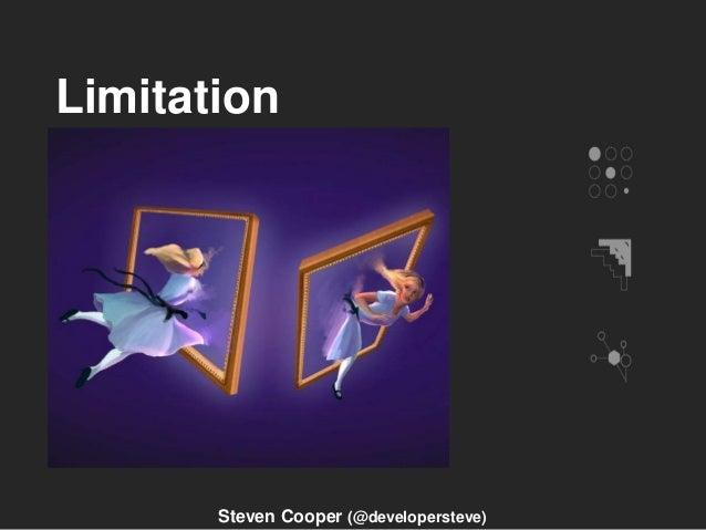 Limitation Steven Cooper (@developersteve)