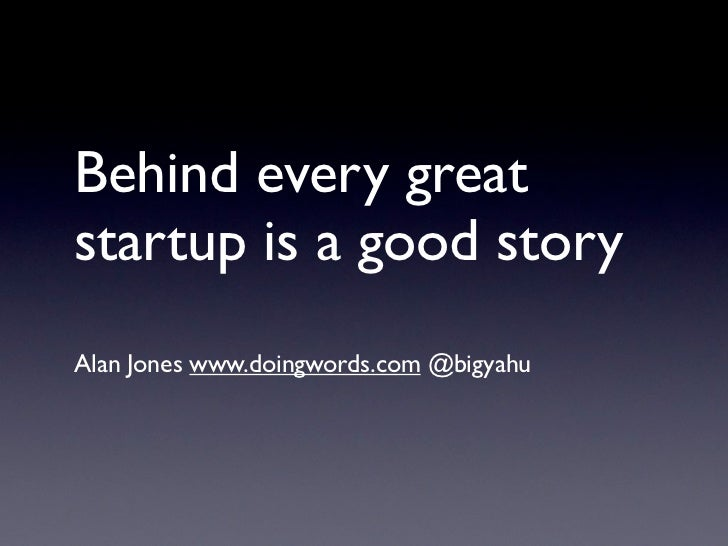 Behind every great startup is a good story