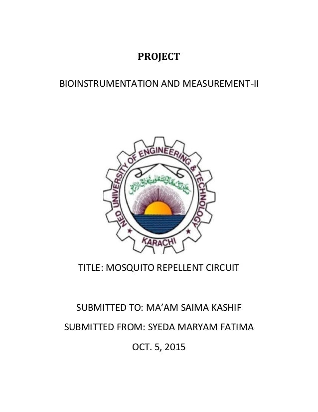 PROJECT BIOINSTRUMENTATION AND MEASUREMENT-II TITLE: MOSQUITO REPELLENT CIRCUIT SUBMITTED TO: MA'AM SAIMA KASHIF SUBMITTED...
