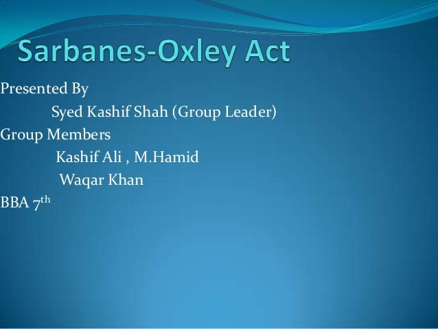 the sarbanese oxley act 2002 Sarbanes-oxley act summary and introduction the sarbanes-oxley act came into force in july 2002 and introduced major changes sabane sarbanese and the inevitable.