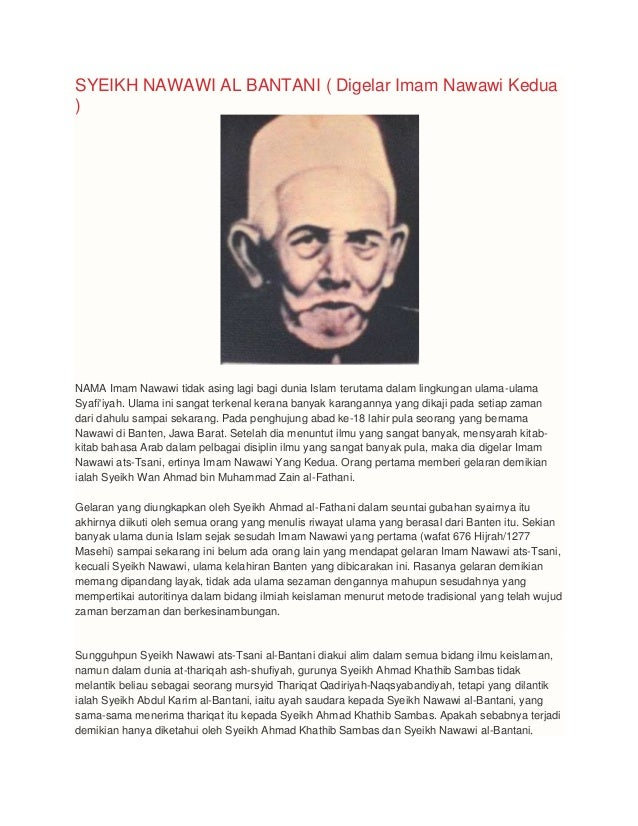 SYEIKH NAWAWI AL BANTANI ( Digelar Imam Nawawi Kedua)NAMA Imam Nawawi tidak asing lagi bagi dunia Islam terutama dalam lin...