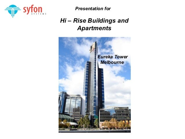 Presentation for  Hi – Rise Buildings and  Apartments  Eureka Tower  Melbourne  KLIA International Airport – Malaysia
