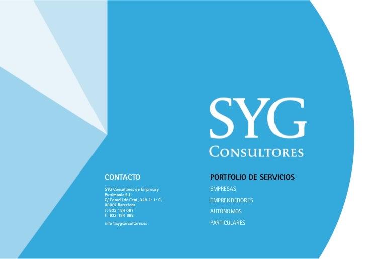 CONTACTO                           PORTFOLIO DE SERVICIOSSYG Consultores de Empresa y       EMPRESASPatrimonio S.L.C/ Cons...