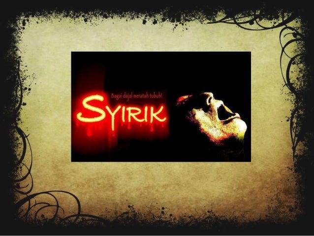 Definisi syirik• Syirik adalah mempersekutukan Allah  Subhanahu wa ta'ala dengan makhluk-Nya,  baik dalam dimensi rububiya...