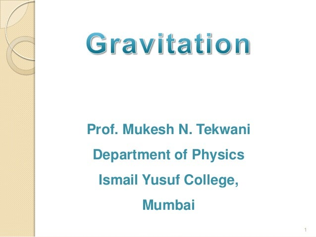 Prof. Mukesh N. Tekwani Department of Physics  Ismail Yusuf College, Mumbai 1