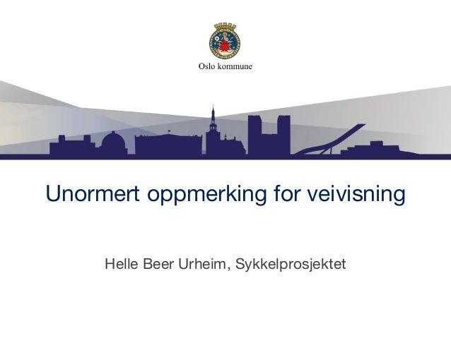 Unormert oppmerking for veivisning Helle Beer Urheim, Sykkelprosjektet