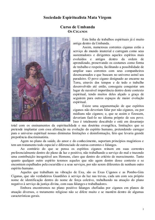 Sociedade Espiritualista Mata Virgem Curso de Umbanda OS CIGANOS Esta linha de trabalhos espirituais já é muito antiga den...