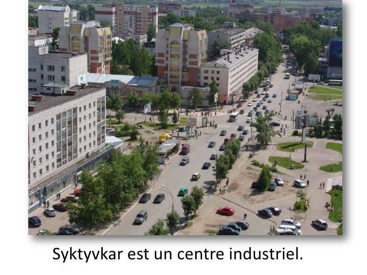 Syktyvkar est un centre industriel.