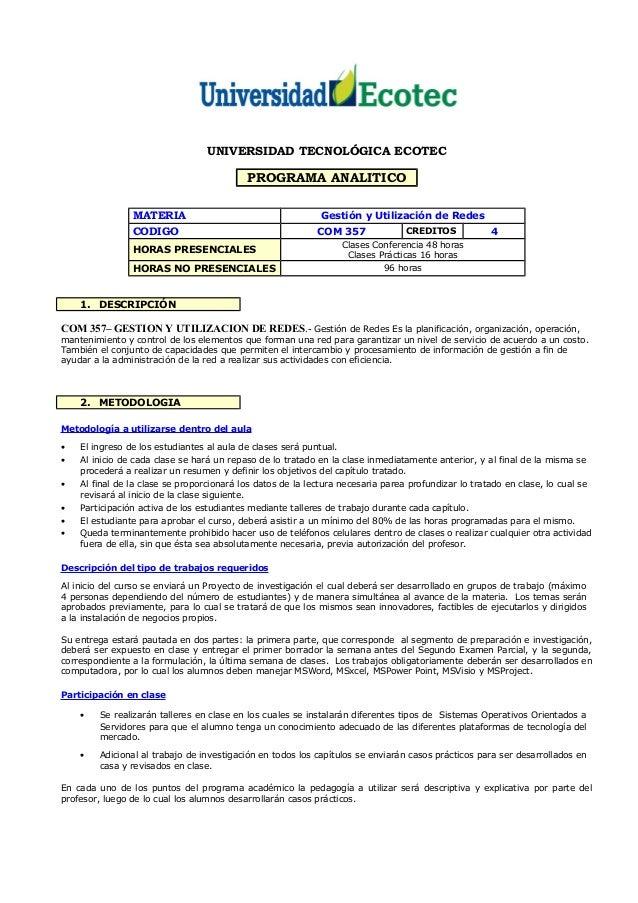 UNIVERSIDAD TECNOLÓGICA ECOTEC PROGRAMA ANALITICO MATERIA Gestión y Utilización de Redes CODIGO COM 357 CREDITOS 4 HORAS P...