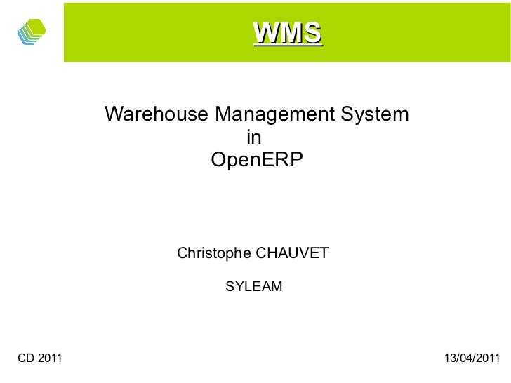 WMS          Warehouse Management System                      in                   OpenERP                Christophe CHAUV...