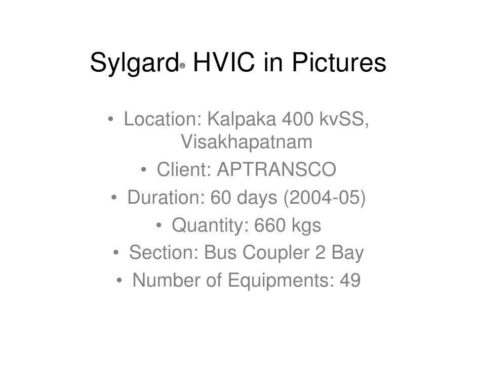 Sylgard HVIC in Pictures          ®      • Location: Kalpaka 400 kvSS,           Visakhapatnam      • Client: APTRANSCO  •...