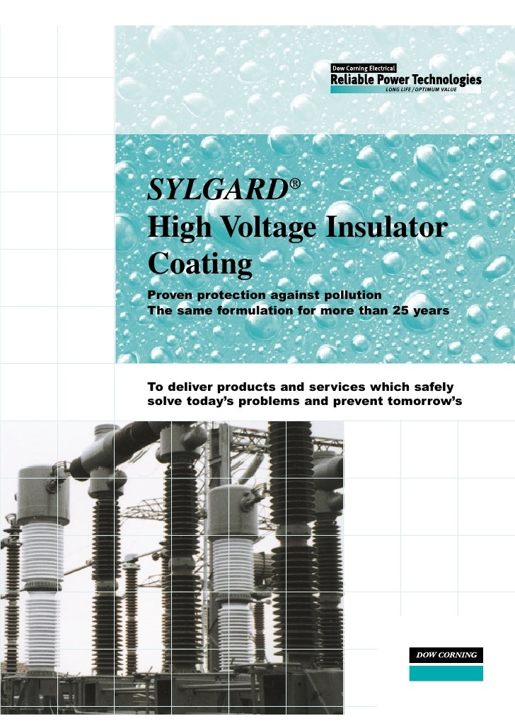 SYLGARD® High Voltage Insulator Coating Proven protection against pollution The same formulation for more than 25 years   ...