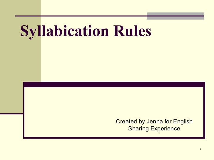 Syllabication Rules Created by Jenna for English Sharing Experience