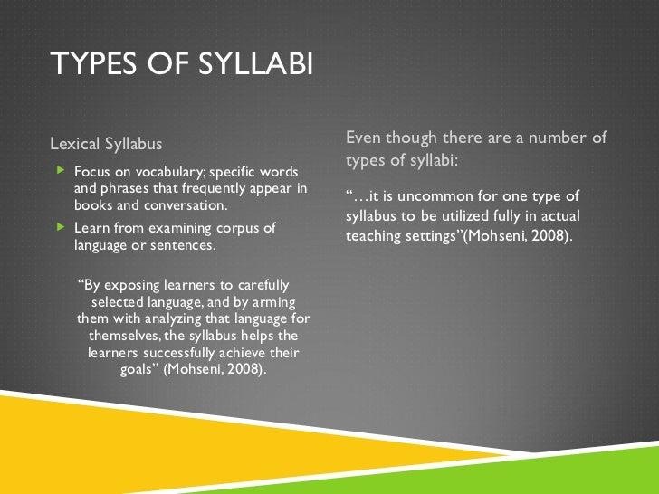 TYPES OF SYLLABI <ul><li>Lexical Syllabus </li></ul><ul><li>Even though there are a number of types of syllabi: </li></ul>...